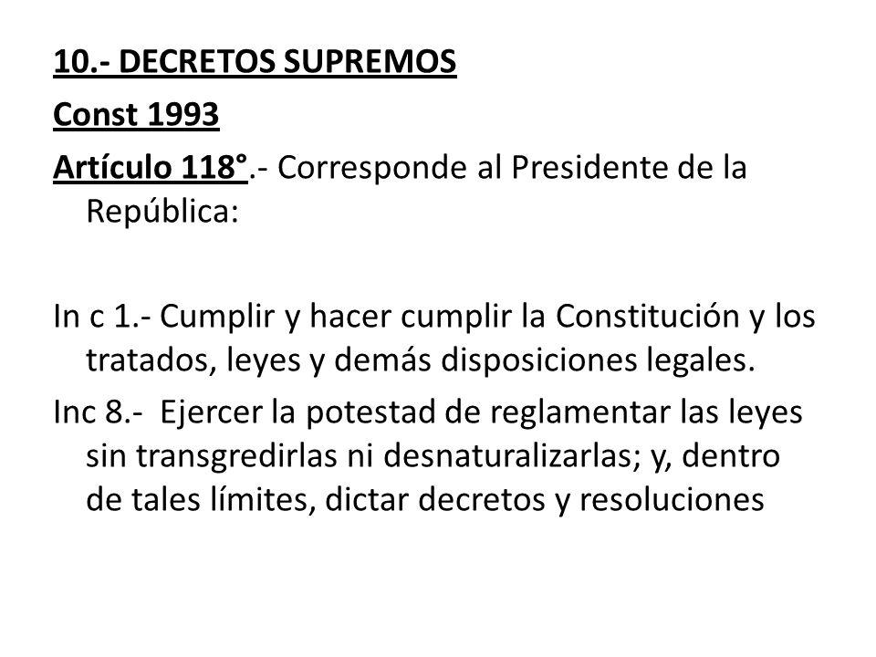 10. - DECRETOS SUPREMOS Const 1993 Artículo 118°