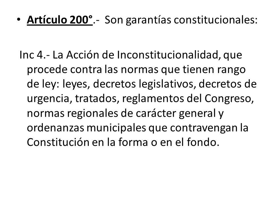 Artículo 200°.- Son garantías constitucionales: