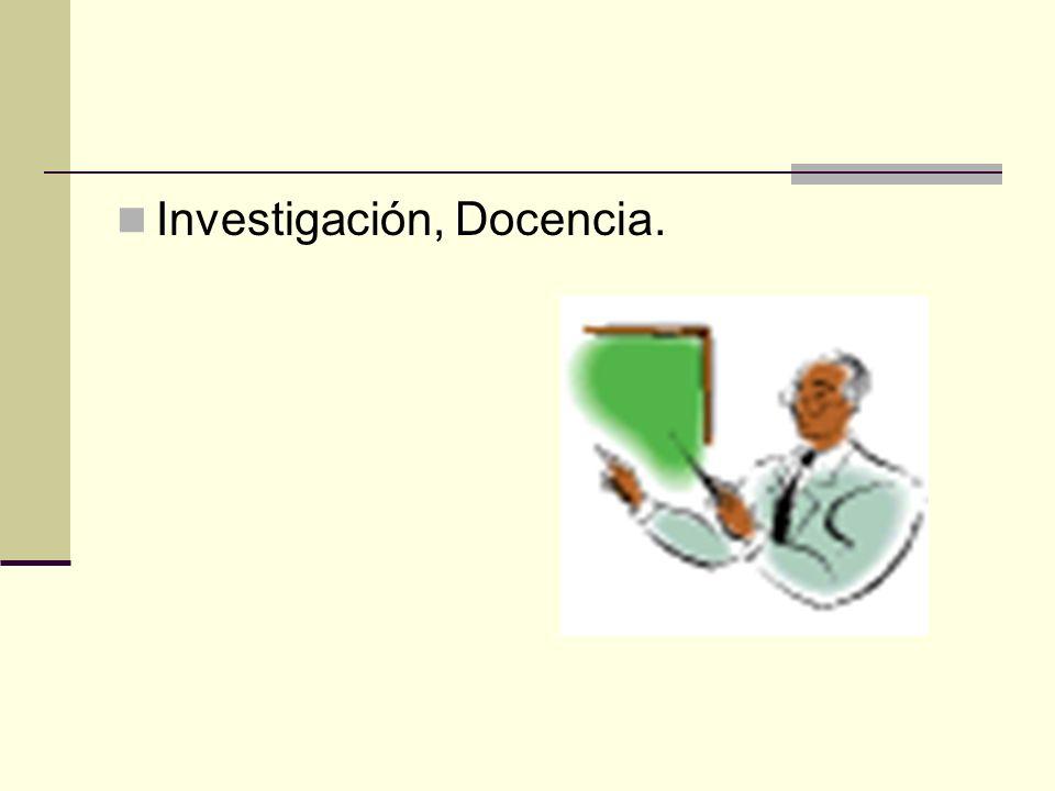 Investigación, Docencia.