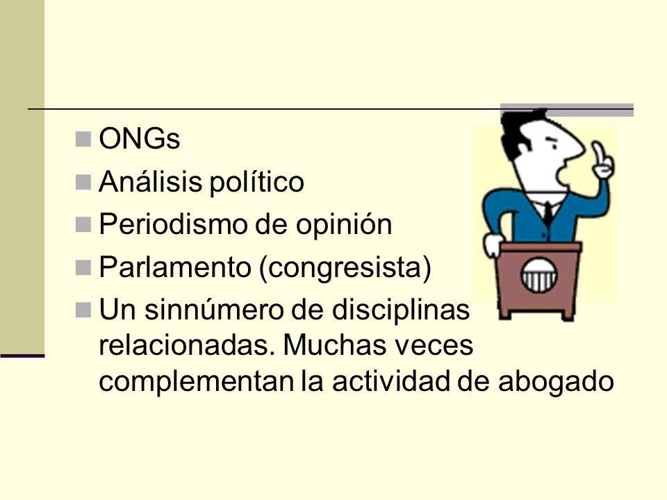 ONGs Análisis político. Periodismo de opinión. Parlamento (congresista)