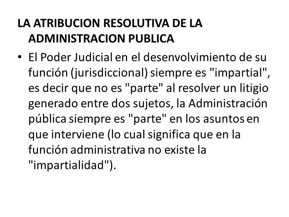 LA ATRIBUCION RESOLUTIVA DE LA ADMINISTRACION PUBLICA