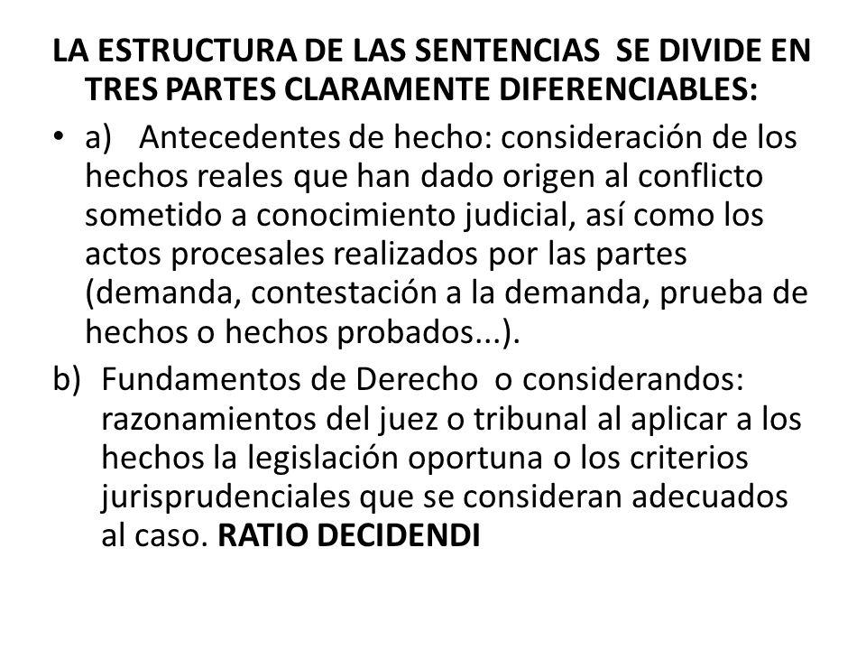 LA ESTRUCTURA DE LAS SENTENCIAS SE DIVIDE EN TRES PARTES CLARAMENTE DIFERENCIABLES: