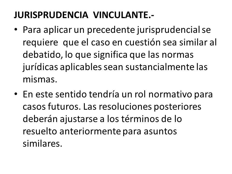 JURISPRUDENCIA VINCULANTE.-