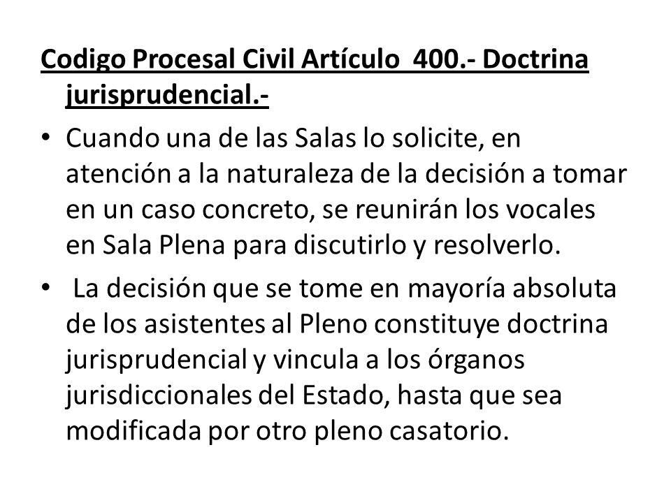 Codigo Procesal Civil Artículo 400.- Doctrina jurisprudencial.-