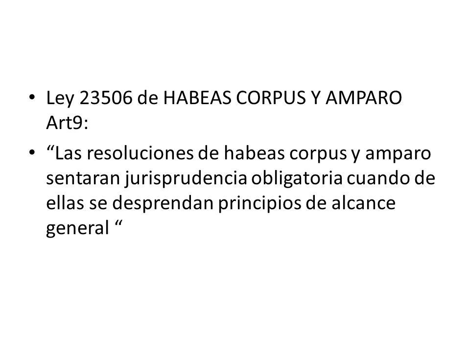 Ley 23506 de HABEAS CORPUS Y AMPARO Art9: