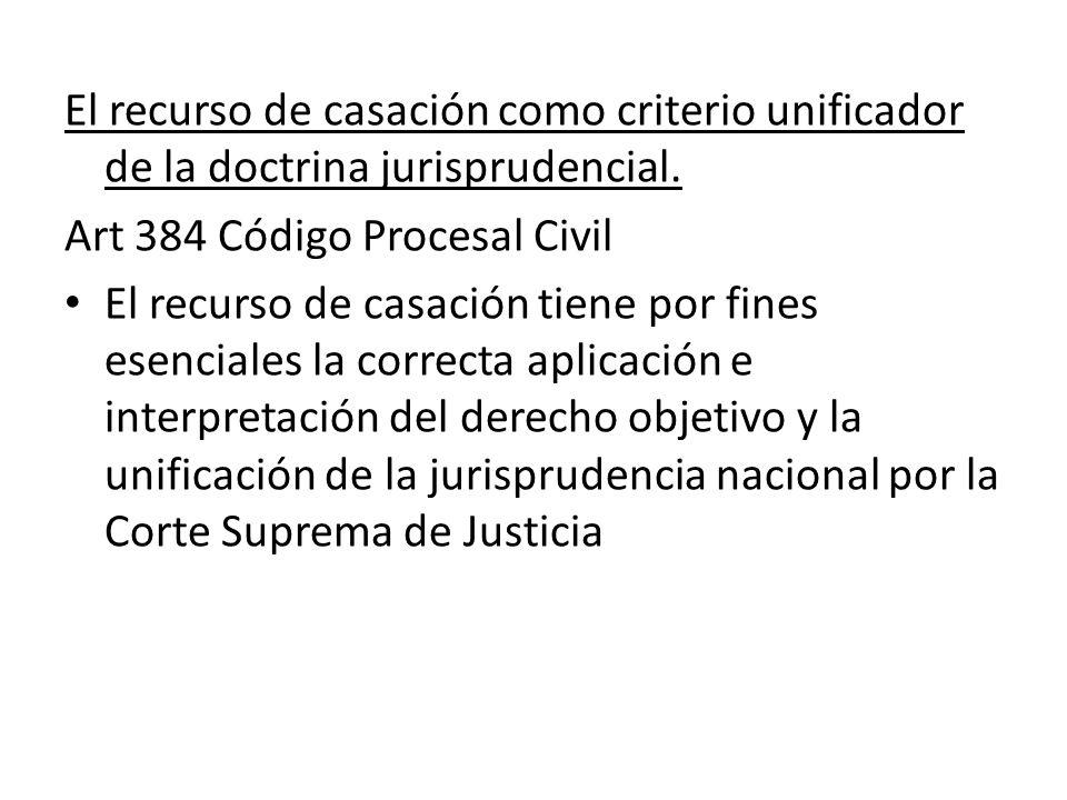 El recurso de casación como criterio unificador de la doctrina jurisprudencial.
