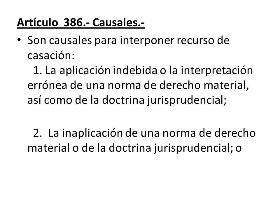 Artículo 386.- Causales.-