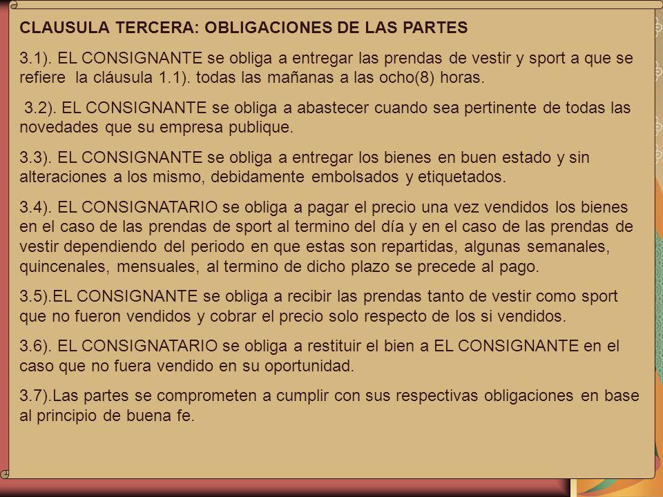 CLAUSULA TERCERA: OBLIGACIONES DE LAS PARTES