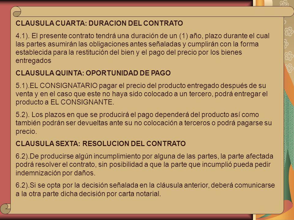 . CLAUSULA CUARTA: DURACION DEL CONTRATO