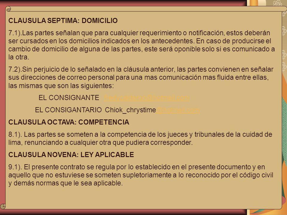 CLAUSULA SEPTIMA: DOMICILIO