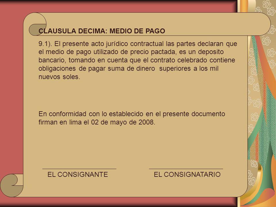 CLAUSULA DECIMA: MEDIO DE PAGO