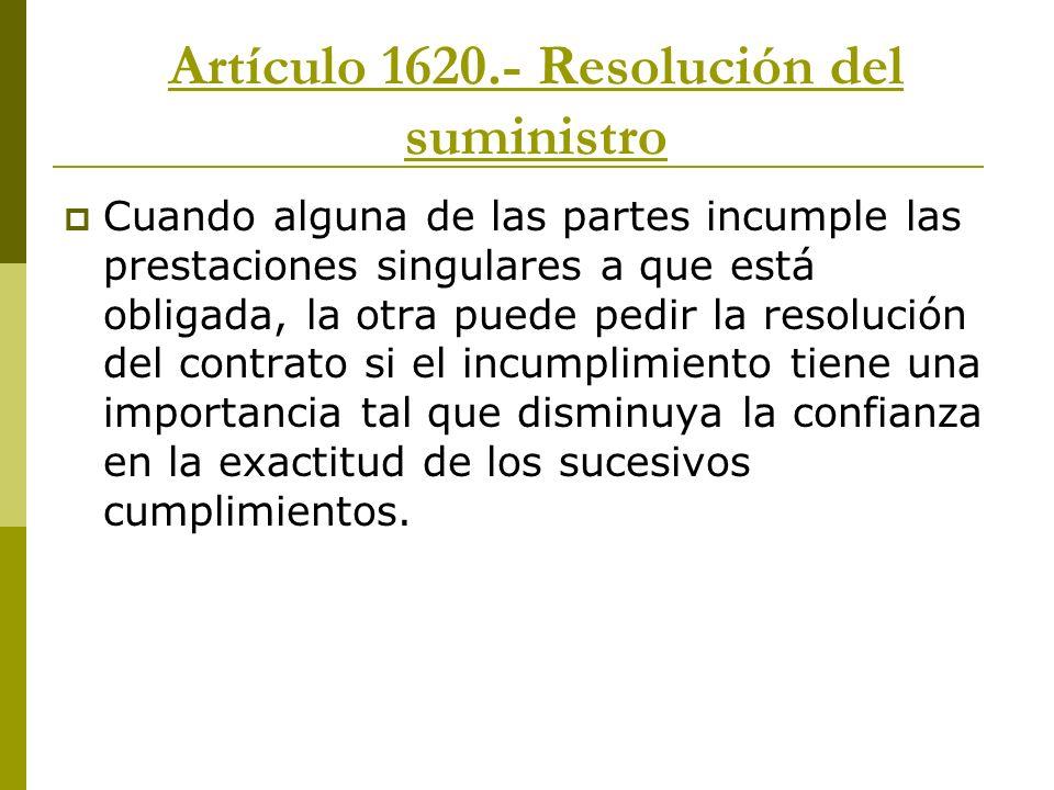 Artículo 1620.- Resolución del suministro