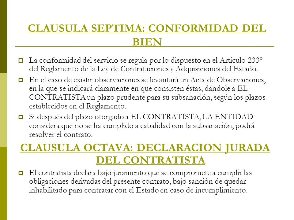 CLAUSULA SEPTIMA: CONFORMIDAD DEL BIEN