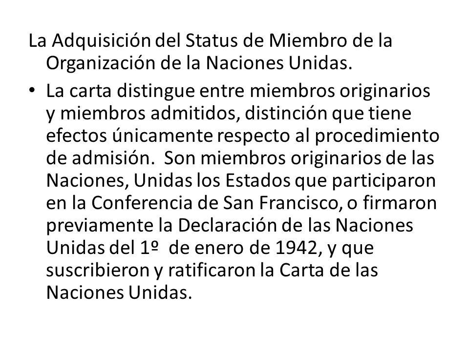La Adquisición del Status de Miembro de la Organización de la Naciones Unidas.
