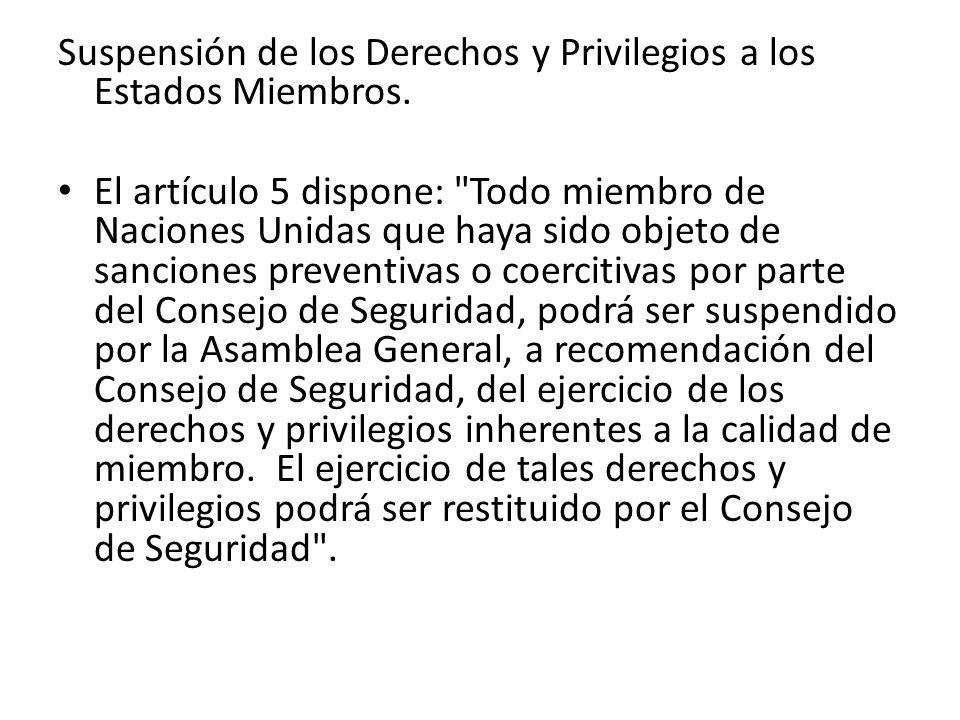 Suspensión de los Derechos y Privilegios a los Estados Miembros.