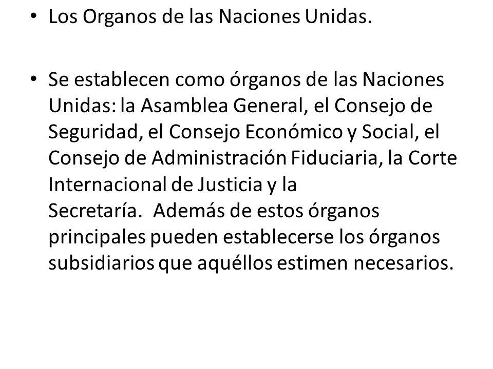 Los Organos de las Naciones Unidas.