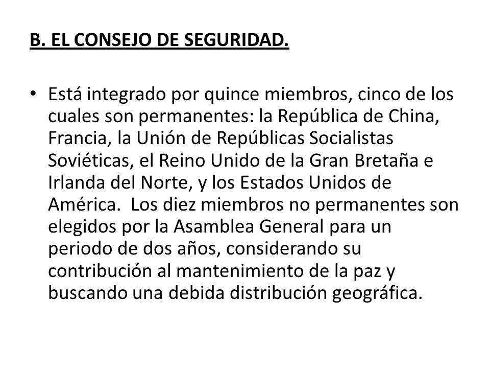 B. EL CONSEJO DE SEGURIDAD.