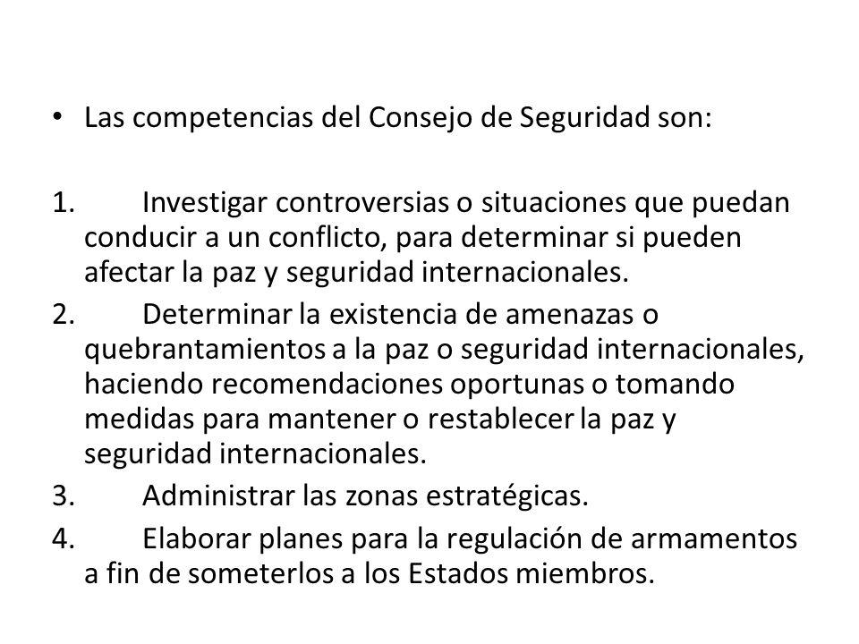 Las competencias del Consejo de Seguridad son: