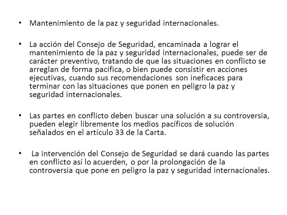 Mantenimiento de la paz y seguridad internacionales.