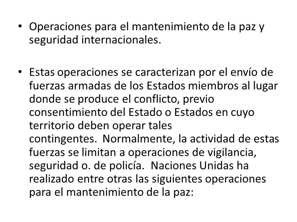 Operaciones para el mantenimiento de la paz y seguridad internacionales.