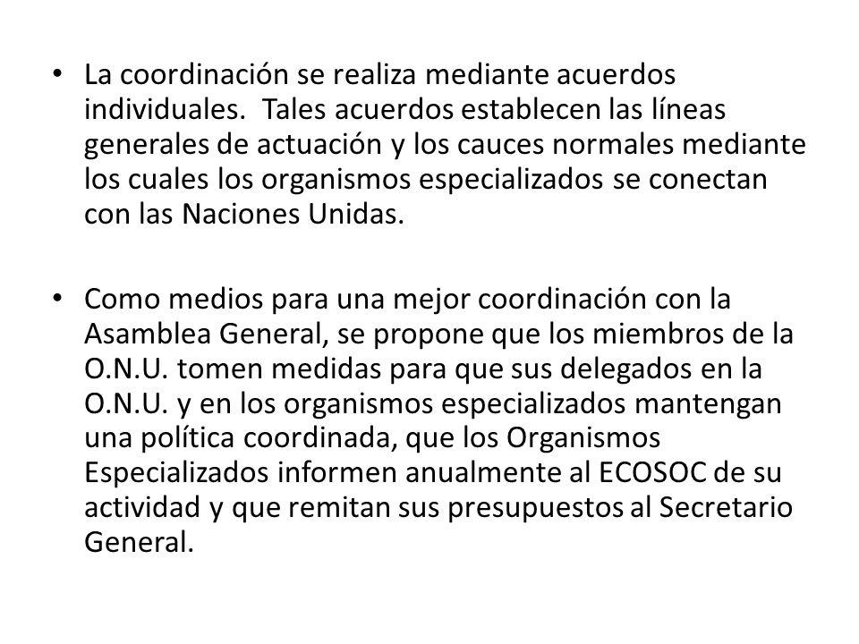 La coordinación se realiza mediante acuerdos individuales