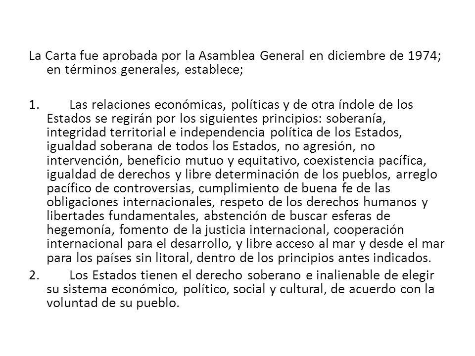 La Carta fue aprobada por la Asamblea General en diciembre de 1974; en términos generales, establece;