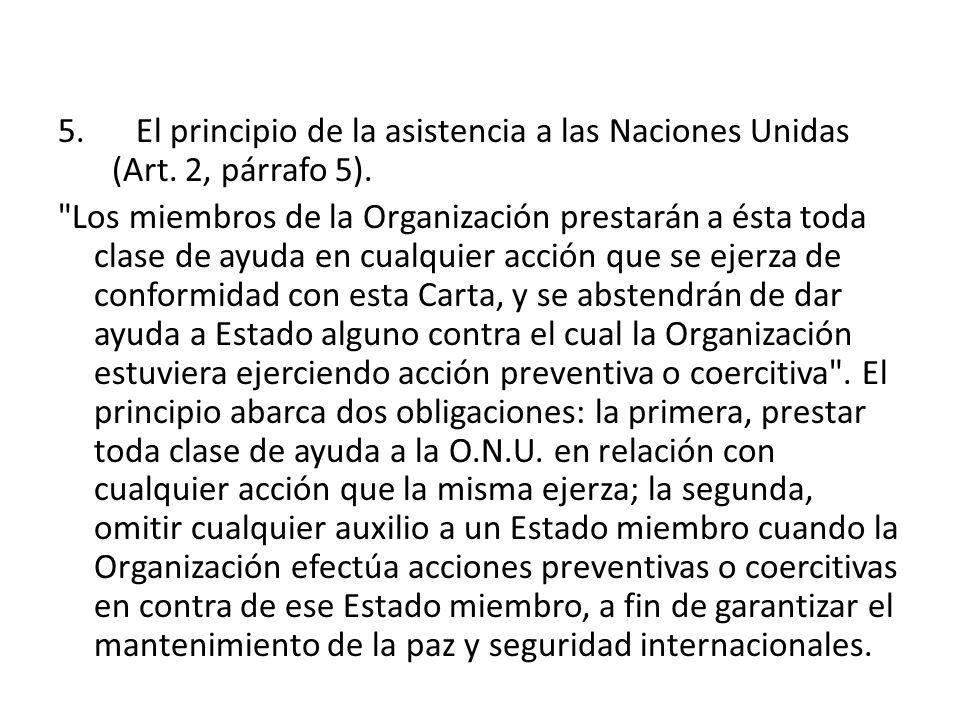 El principio de la asistencia a las Naciones Unidas (Art. 2, párrafo 5).