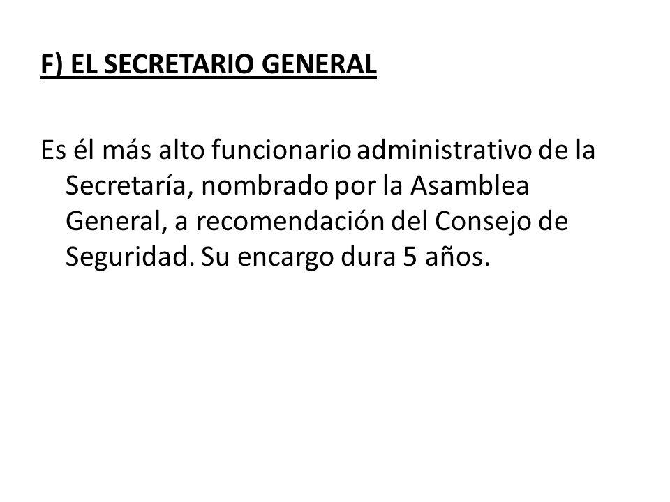F) EL SECRETARIO GENERAL