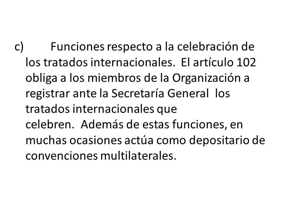 c) Funciones respecto a la celebración de los tratados internacionales
