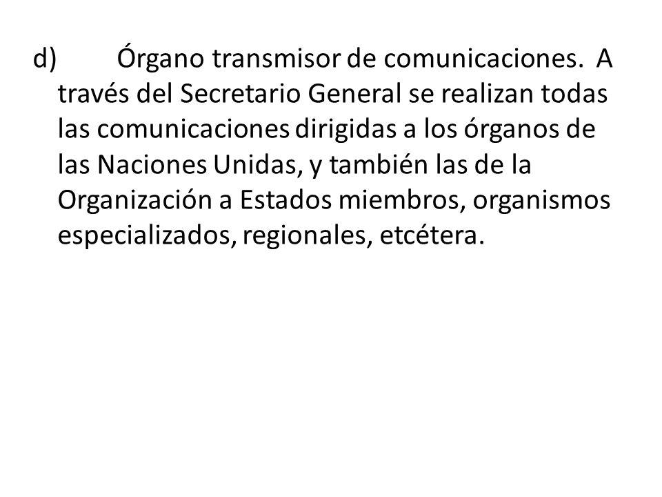 d) Órgano transmisor de comunicaciones