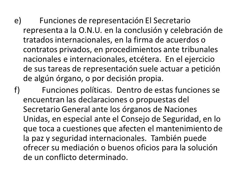 e) Funciones de representación El Secretario representa a la O. N. U