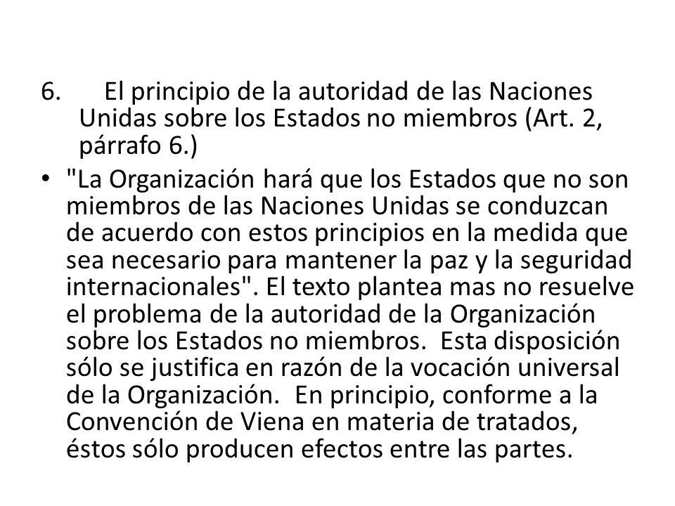 El principio de la autoridad de las Naciones Unidas sobre los Estados no miembros (Art. 2, párrafo 6.)