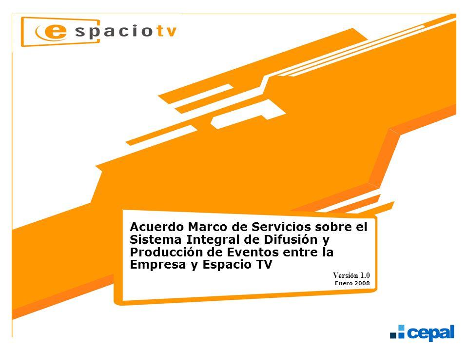 Acuerdo Marco de Servicios sobre el Sistema Integral de Difusión y Producción de Eventos entre la Empresa y Espacio TV