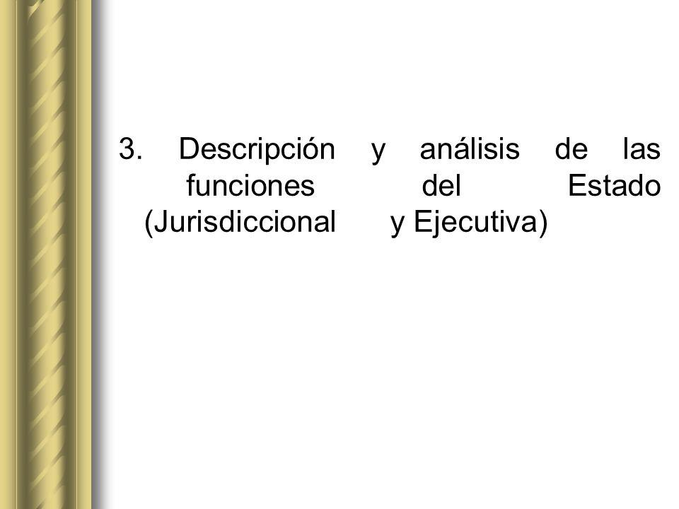 3. Descripción y análisis de las. funciones del Estado (Jurisdiccional