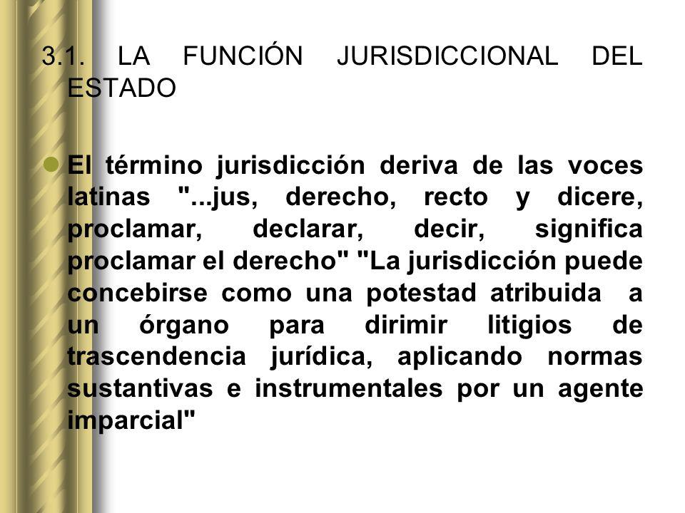 3.1. LA FUNCIÓN JURISDICCIONAL DEL ESTADO