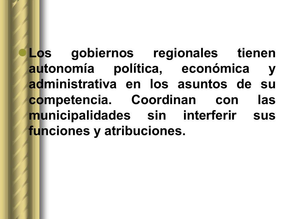 Los gobiernos regionales tienen autonomía política, económica y administrativa en los asuntos de su competencia.