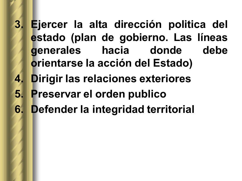 Ejercer la alta dirección politica del estado (plan de gobierno