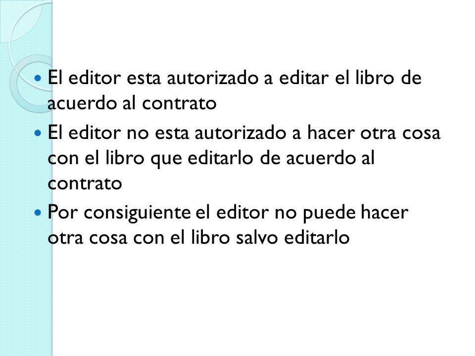 El editor esta autorizado a editar el libro de acuerdo al contrato