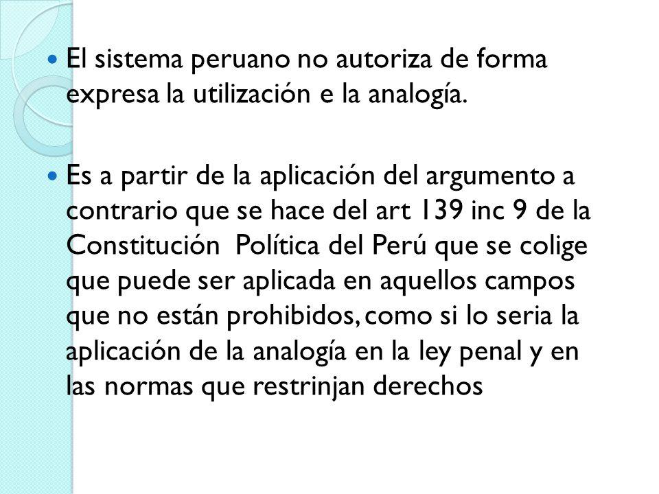 El sistema peruano no autoriza de forma expresa la utilización e la analogía.