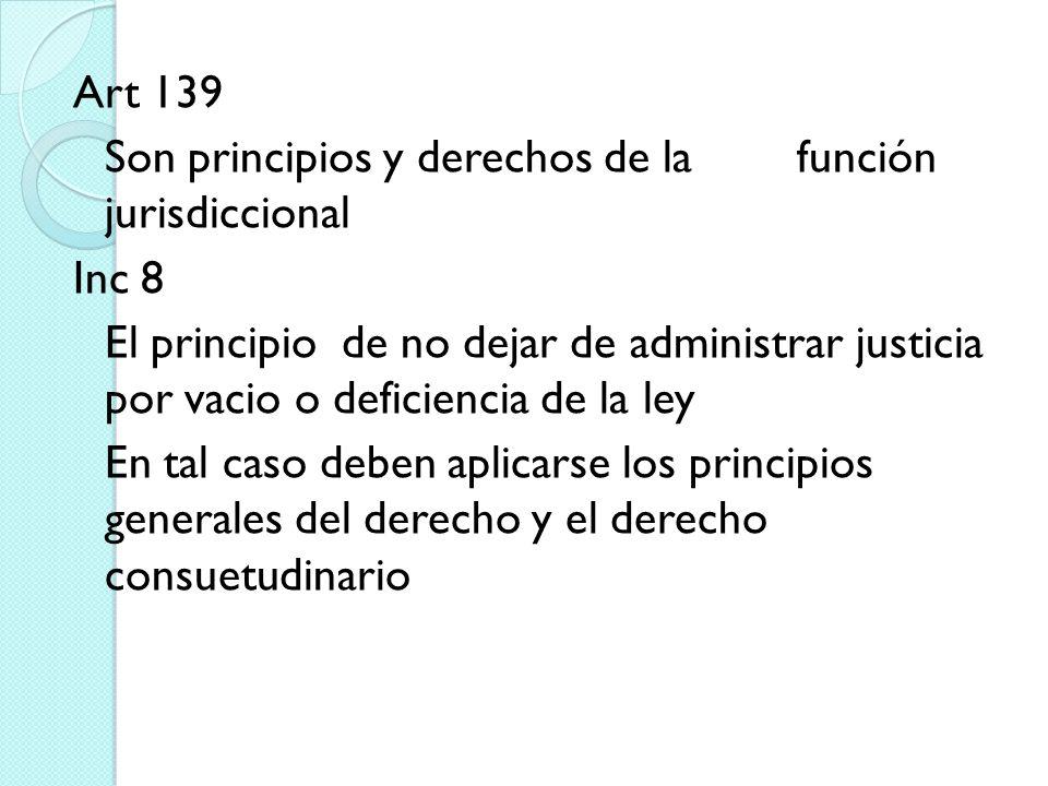 Art 139 Son principios y derechos de la función jurisdiccional. Inc 8.