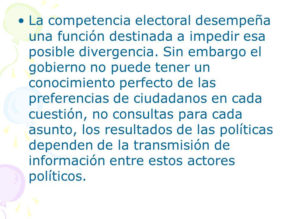La competencia electoral desempeña una función destinada a impedir esa posible divergencia.