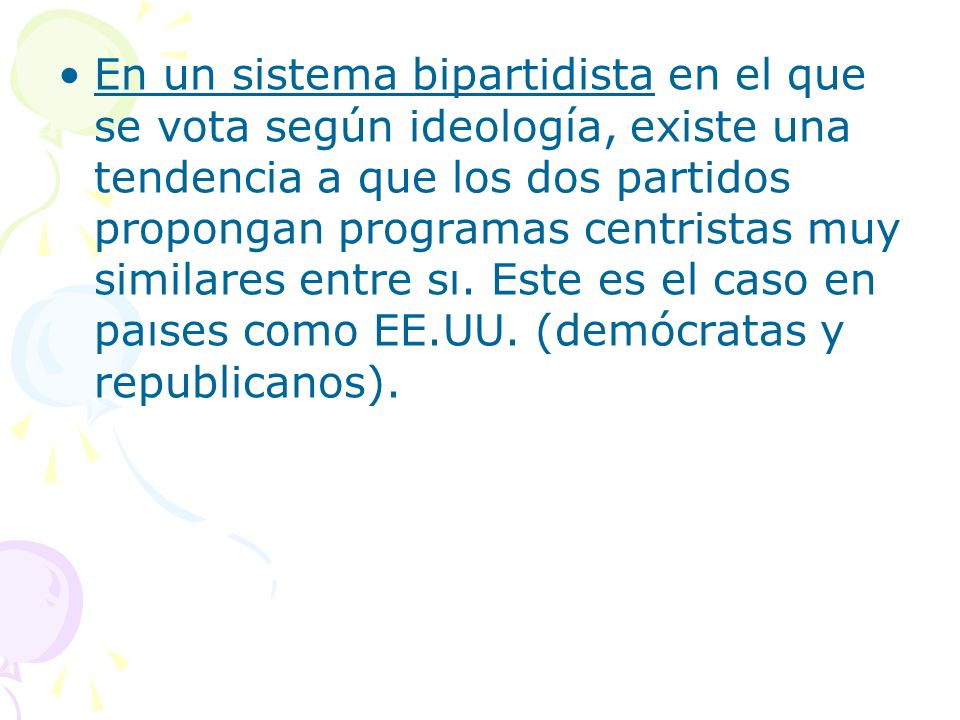 En un sistema bipartidista en el que se vota según ideología, existe una tendencia a que los dos partidos propongan programas centristas muy similares entre sı.