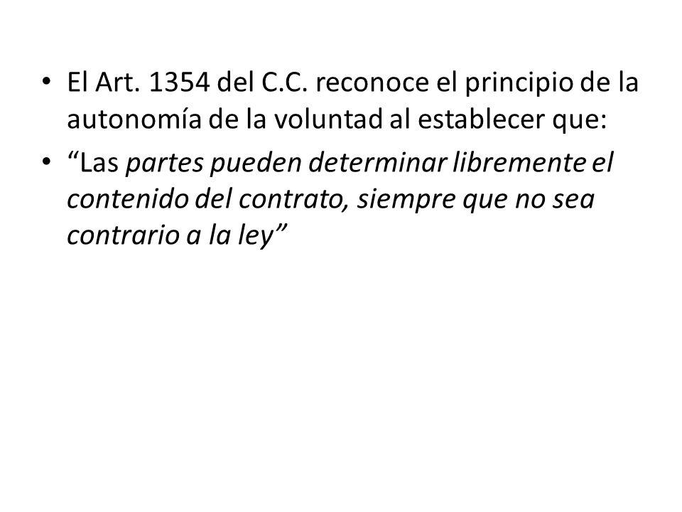 El Art. 1354 del C.C. reconoce el principio de la autonomía de la voluntad al establecer que:
