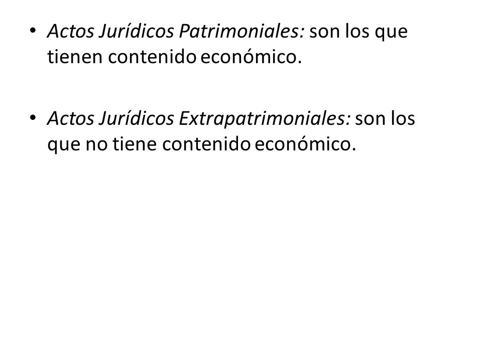 Actos Jurídicos Patrimoniales: son los que tienen contenido económico.