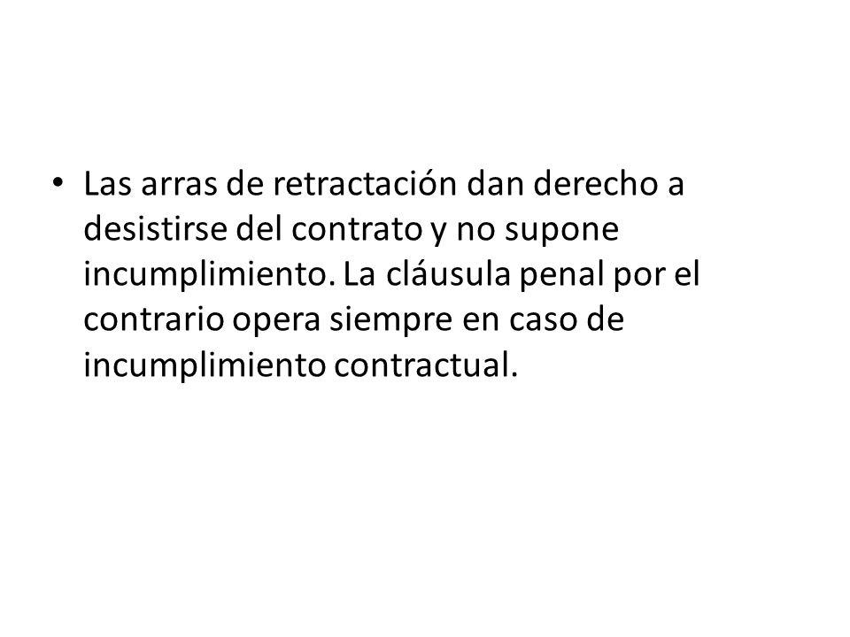 Las arras de retractación dan derecho a desistirse del contrato y no supone incumplimiento.