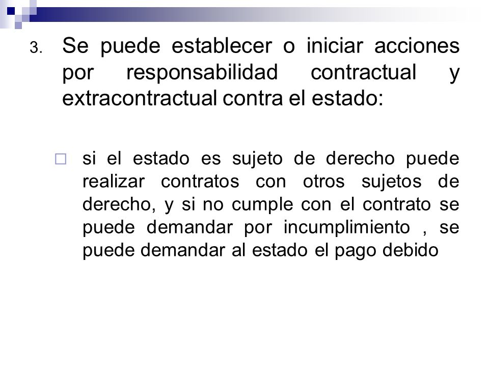 Se puede establecer o iniciar acciones por responsabilidad contractual y extracontractual contra el estado: