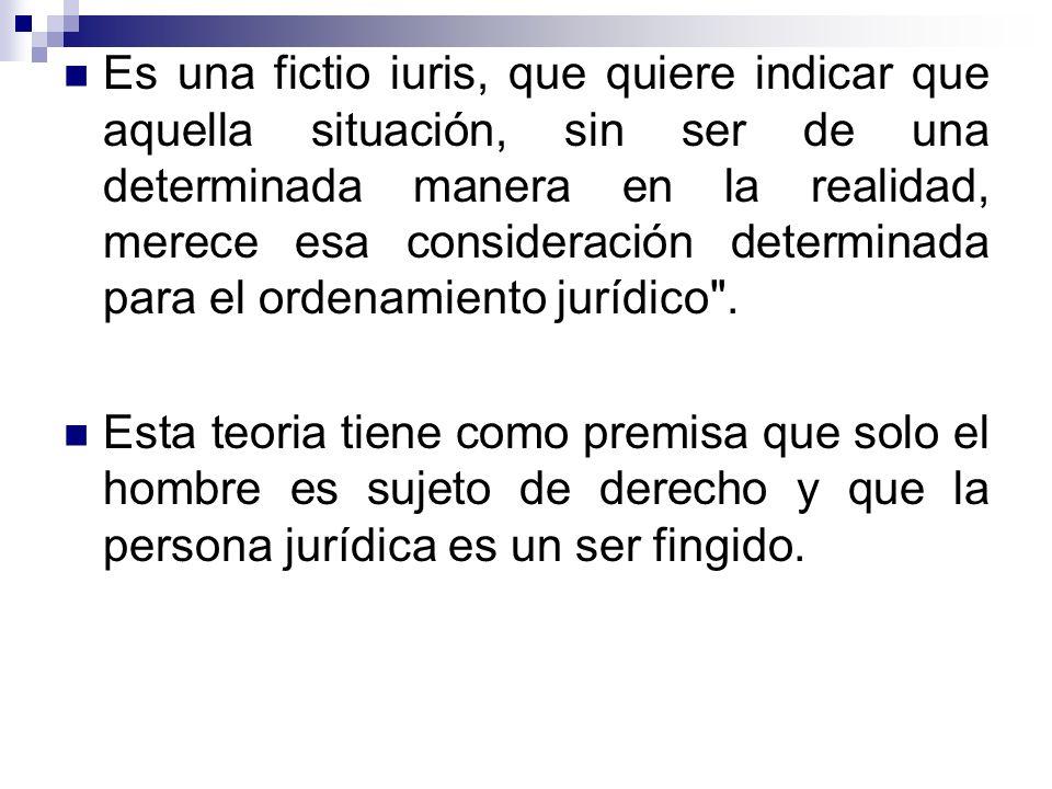 Es una fictio iuris, que quiere indicar que aquella situación, sin ser de una determinada manera en la realidad, merece esa consideración determinada para el ordenamiento jurídico .