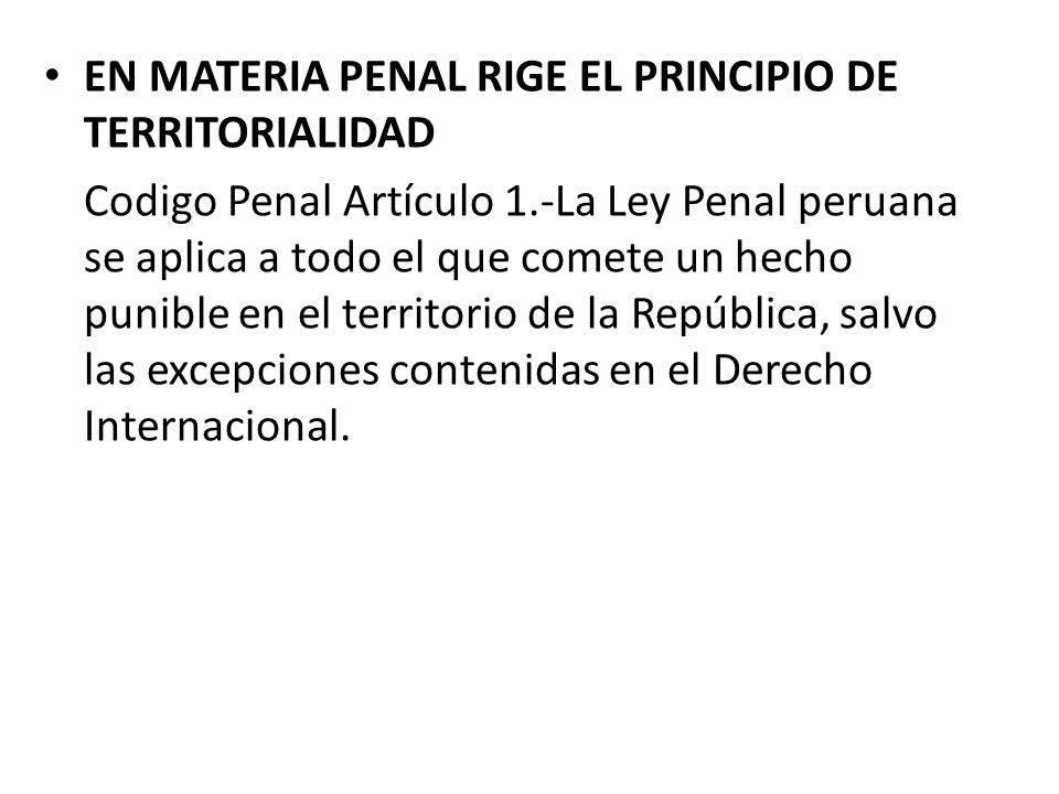 EN MATERIA PENAL RIGE EL PRINCIPIO DE TERRITORIALIDAD