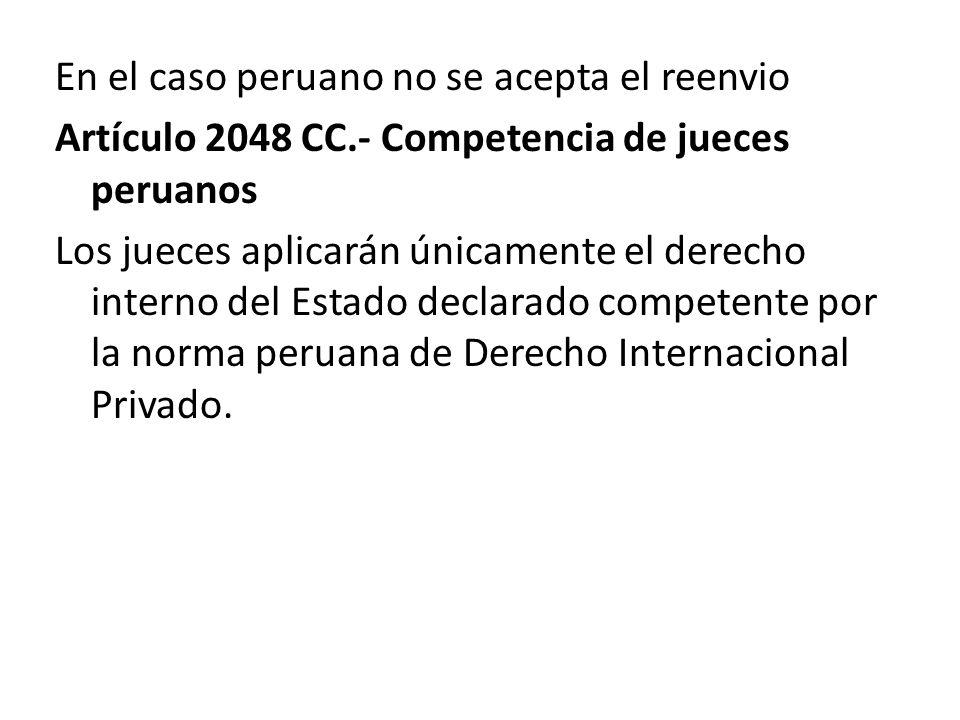 En el caso peruano no se acepta el reenvio