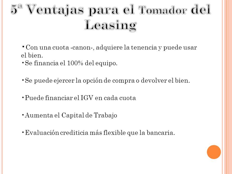 5ª Ventajas para el Tomador del Leasing